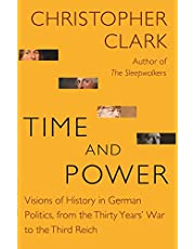 Time and Power: Visions of History in German Politics, from the Thirty Years' War to the Third Reich: 22