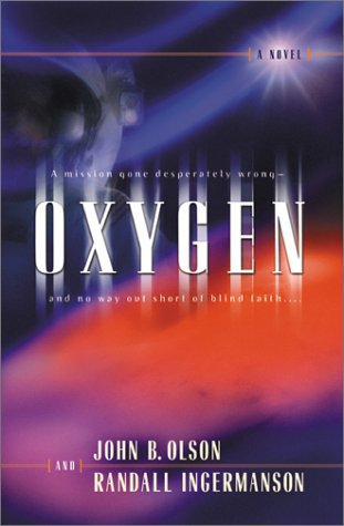 Oxygen: A Mission Gone Desperately Wrong - And No Way Out Short of Blind Faith (Canadian West 1)