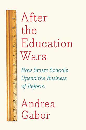 After The Education Wars  How Smart Schools Upend The Business Of Reform