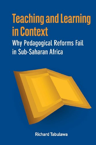 Teaching and Learning in Context. Why Pedagogical Reforms Fail in Sub-Saharan Africa