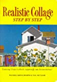 Realistic Collage Step by Step, Michael D. Brown and Philip W. Metzger, 0891348190