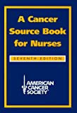 A Cancer Source Book for Nurses, American Cancer Society Staff, 0763702420