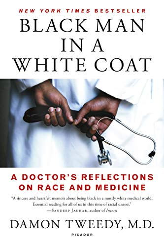 Black Man in a White Coat: A Doctor's Reflections on Race and ()