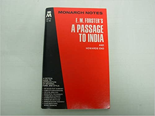 E M Forsters A Passage To India And Howards End Sandra M