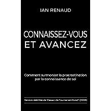 Connaissez-Vous et Avancez: Comment surmonter la procrastination par la connaissance de soi (French Edition)