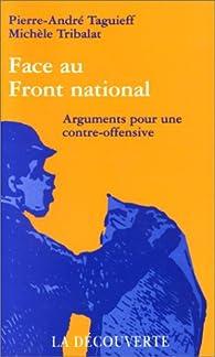 Face au Front national : Arguments pour une contre-offensive par Pierre-André Taguieff