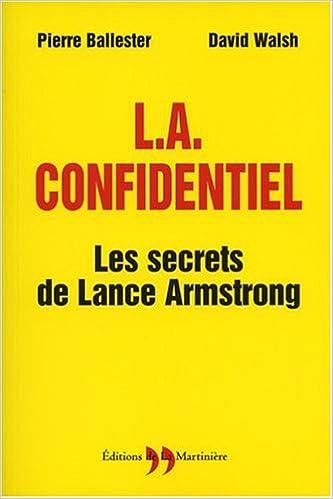 Lire un L.A. Confidentiel : Les secrets de Lance Amstrong pdf