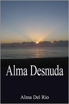 Book Alma Desnuda by Alma Del Rio (2006-09-19)