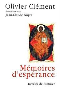 Mémoires d'espérance : Entretiens avec Jean-Claude Noyer par Olivier Clément
