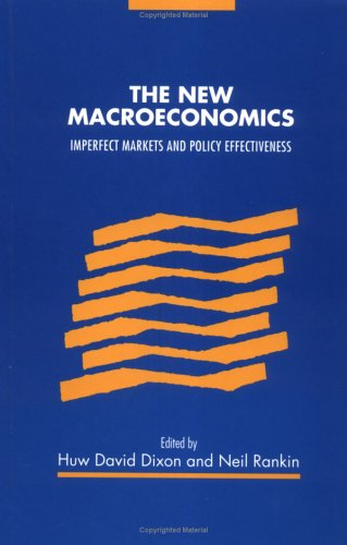The New Macroeconomics: Imperfect Markets and Policy Effectiveness