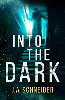 INTO THE DARK by [Schneider, J.A.]