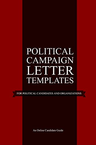 Political Campaign Letter Templates: For Political Candidates and (Political Template)
