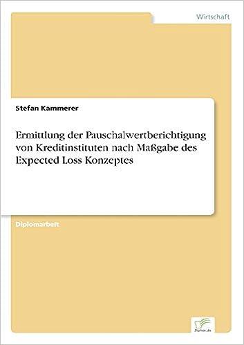 Book Ermittlung der Pauschalwertberichtigung von Kreditinstituten nach Maßgabe des Expected Loss Konzeptes (German Edition)