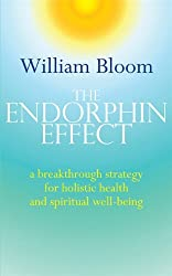 The Endorphin Effect: A Breakthough Strategy for Holistic Health and Spiritual Wellbeing