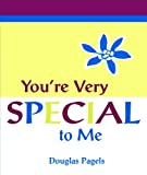 You're Very Special to Me, Douglas Pagels, 0883969548
