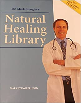 Dr  Mark Stengler's Natural Healing Library  Includes the