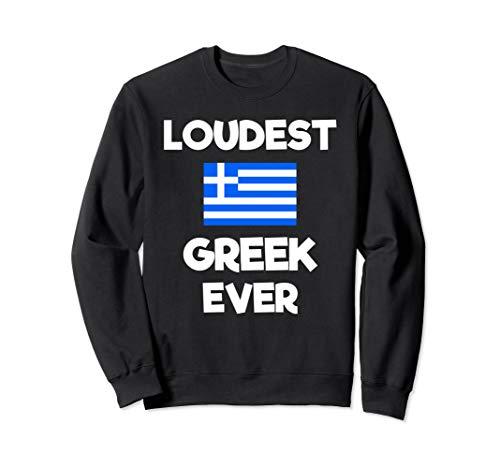 Loudest Greek Ever Funny Greece Flag Humor Gift Sweatshirt (Best Greek Jokes Ever)