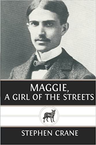 Maggie A Girl Of The Streets Stephen Crane  Amazon  Maggie A Girl Of The Streets Stephen Crane  Amazoncom  Books