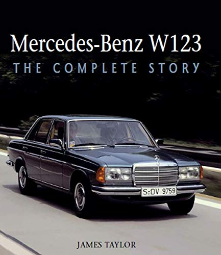 - Mercedes-Benz W123: The Complete Story