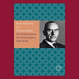 Bekenntnisse des Hochstaplers Felix Krull Audiobook