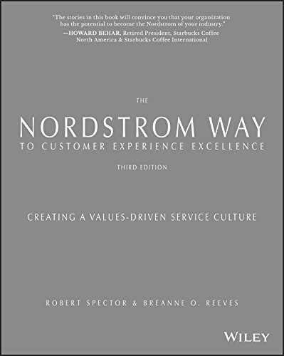 The Nordstrom Way to Customer Experience Excellence: Creating a Values-Driven Service Culture from WILEY