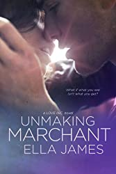 Unmaking Marchant: A Love Inc. Novel