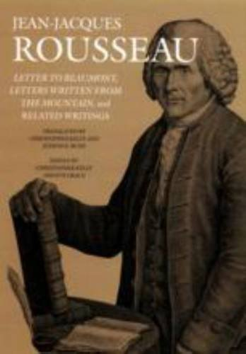 (Letter to Beaumont, Letters Written from the Mountain, and Related Writings (Collected Writings of Rousseau))