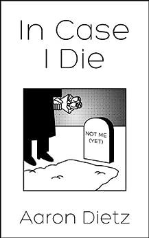 In Case I Die by [Dietz, Aaron]