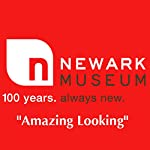 Newark Museum: Red Tour: Amazing Looking |  Newark Museum