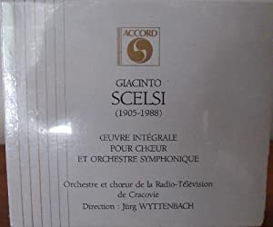 Scelsi: Complete Works for Choir & Symphony Orchestra