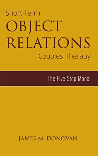 Short-Term Object Relations Couples Therapy: The Five-Step Model (Marriage and Family Therapy)