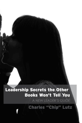 Leadership Secrets The Other Books Won't Tell You: A New Leader's Guide ebook