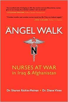 Angel Walk: Nurses at War in Iraq and Afghanistan