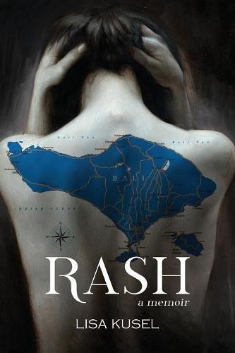 Rash  A Memoir