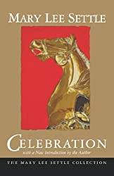 Celebration (Mary Lee Settle Collection)