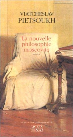 Amazon.fr - Nouvelle Philosophie Moscovite (la) - Pietsoukh, Viatcheslav,  Godet, Françoise - Livres