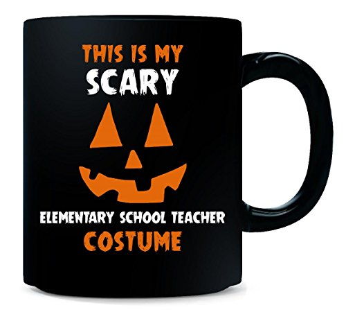 This Is My Scary Elementary School Teacher Costume Halloween - Mug for $<!--$19.99-->