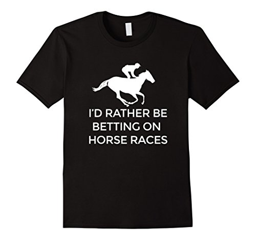 Mens I'd Rather Be Betting on Horses Horse Racing T-Shirt 3XL (Sulky Race)