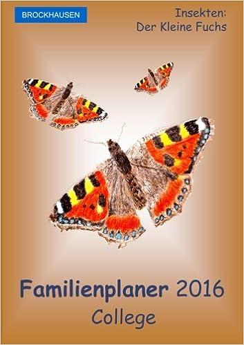 Book BROCKHAUSEN - Familienplaner 2016 - College: Insekten - Der Kleine Fuchs: Volume 9