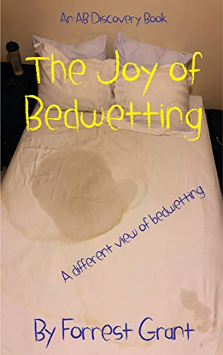 The Joy of Bedwetting: a different view of bedwetting