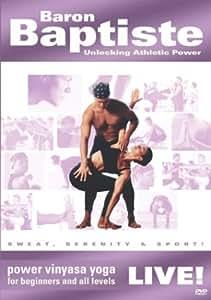 Baron Baptiste: Unlocking Athletic Power - Power Vinyasa Yoga Live!