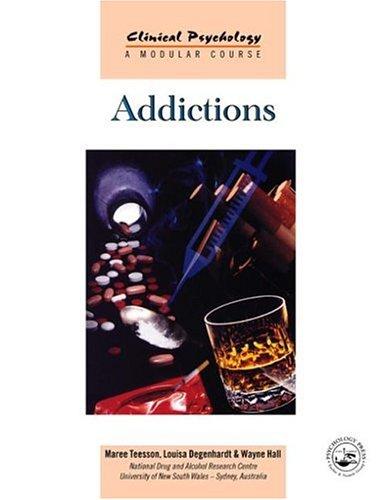 Addictions (Clinical Psychology: A Modular Course)