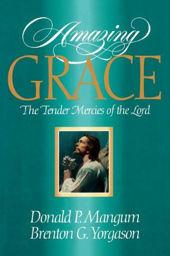 Amazing Grace: The Tender Mercies of the Lord