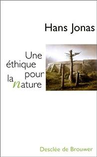 Une éthique pour la nature par Hans Jonas