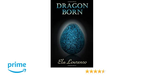 Dragon Born: Ela Lourenco, Gloria Bobrowicz: 9780692380482