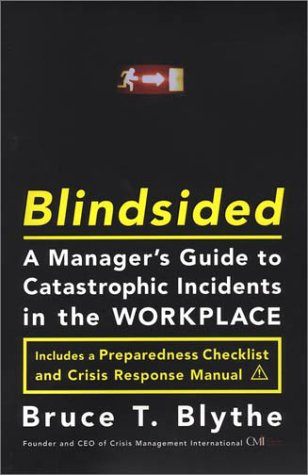 Blindsided: A Manager's Guide to Catastrophic Incidents...