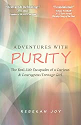 Adventures with Purity: The Real-Life Escapades of a Curious & Courageous Teenage Girl