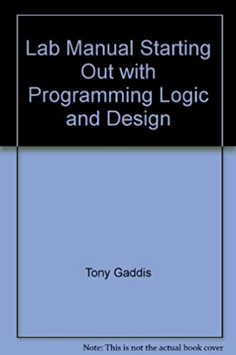 lab manual starting out with programming logic and design amazon rh amazon com Learn Programming Logic Visual Logic Programming
