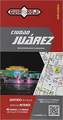 Guia Roji Juarez City Map Booklet - Ciudad Juárez área metropolitana y alrededores (Spanish Edition): Guia Roji: 9786074032055: Amazon.com: Books