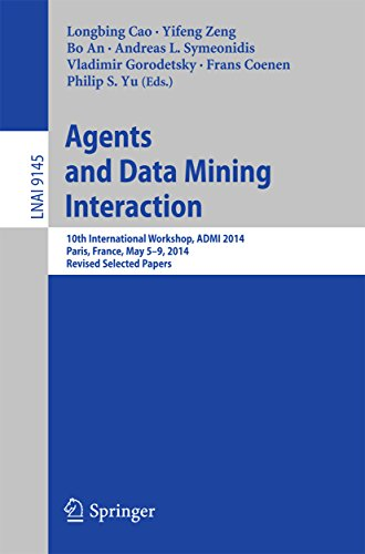 Agents and Data Mining Interaction: 10th International Workshop, ADMI 2014, Paris, France, May 5-9, 2014, Revised Selected Papers (Lecture Notes in Computer (Paper Processing Machine)